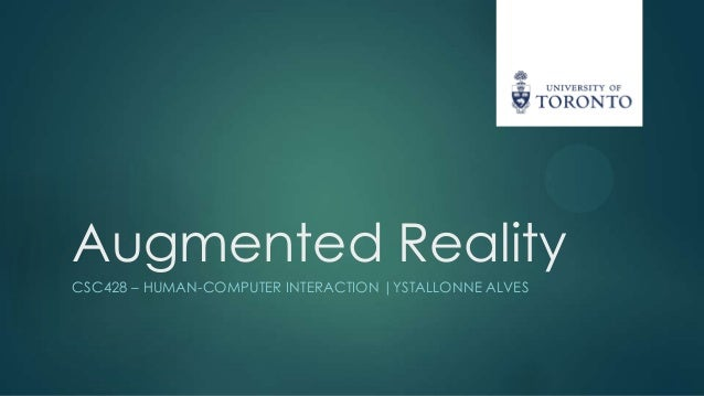 Augmented RealityCSC428 – HUMAN-COMPUTER INTERACTION |YSTALLONNE ALVES