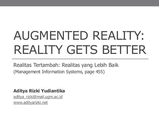 AUGMENTED REALITY:REALITY GETS BETTERRealitas Tertambah: Realitas yang Lebih Baik(Management Information Systems, page 455...