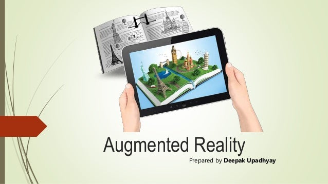 Prepared by Deepak Upadhyay Augmented Reality