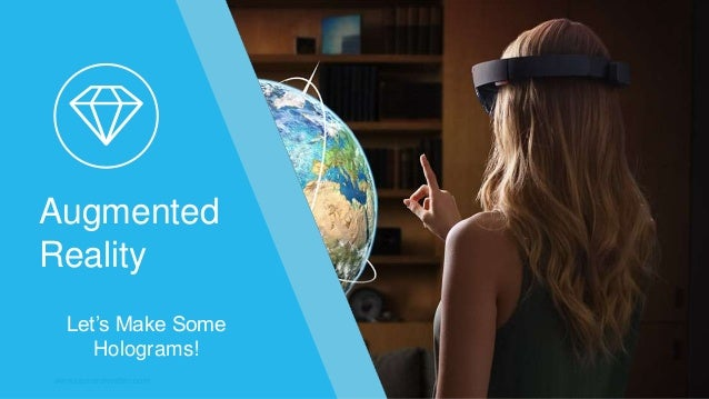 www.cameronvetter.com 1 Augmented Reality Let's Make Some Holograms!