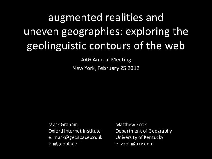 augmented realities anduneven geographies: exploring the geolinguistic contours of the web                  AAG Annual Mee...