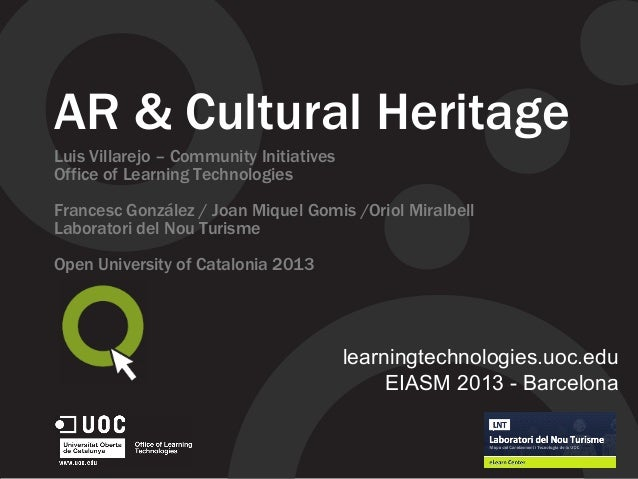 AR & Cultural Heritage Luis Villarejo – Community Initiatives Office of Learning Technologies Francesc González / Joan Miq...