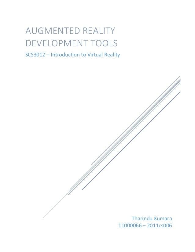 Tharindu Kumara 11000066 – 2011cs006 AUGMENTED REALITY DEVELOPMENT TOOLS SCS3012 – Introduction to Virtual Reality