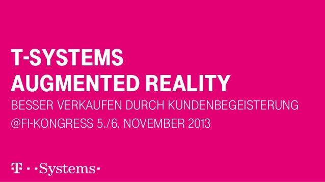 T-Systems AUGMENTED REALITY  Besser verkaufen durch Kundenbegeisterung @FI-Kongress 5./6. November 2013
