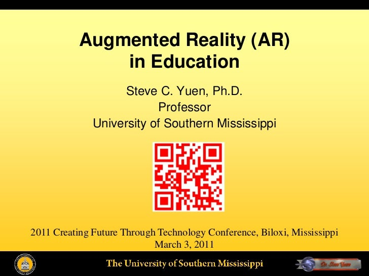 Augmented Reality (AR)               in Education                    Steve C. Yuen, Ph.D.                          Profess...