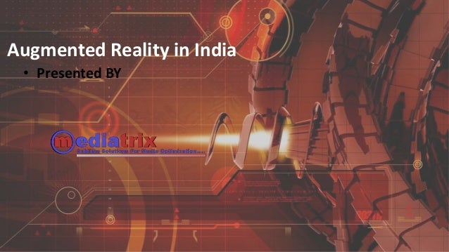 Augmented Reality in India • Presented BY