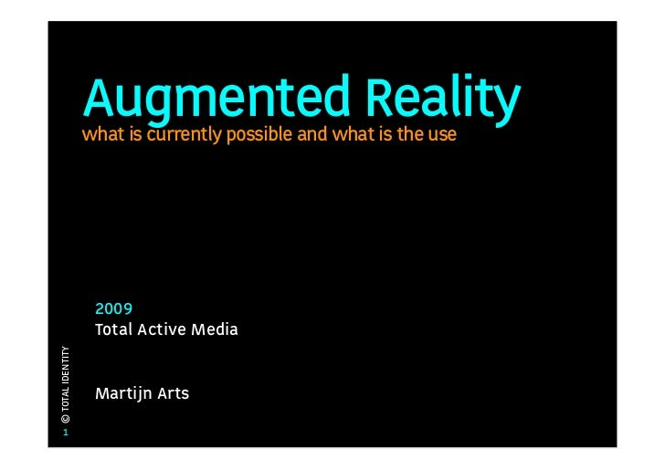 Augmented Reality                    what is currently possible and what is the use                         2009          ...