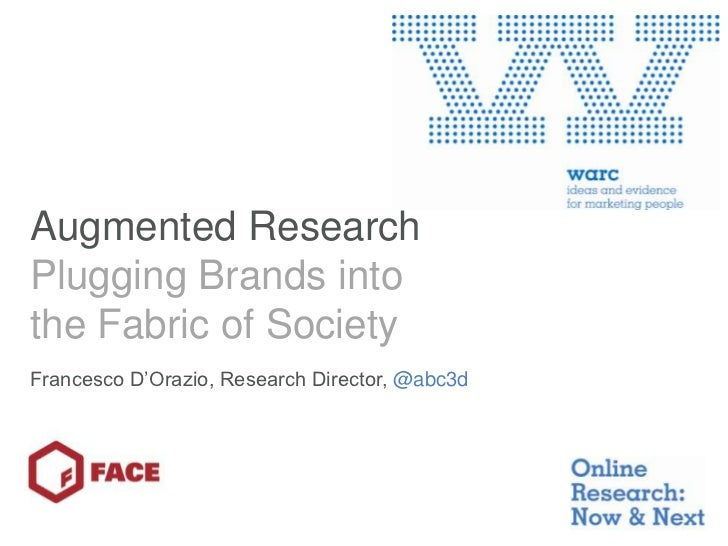 Augmented ResearchPlugging Brands into the Fabric of Society<br />Francesco D'Orazio, Research Director, @abc3d<br />1<br />