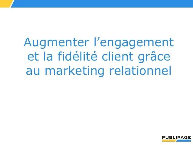 Augmenter l'engagement et la fidélité client grâce au marketing relationnel