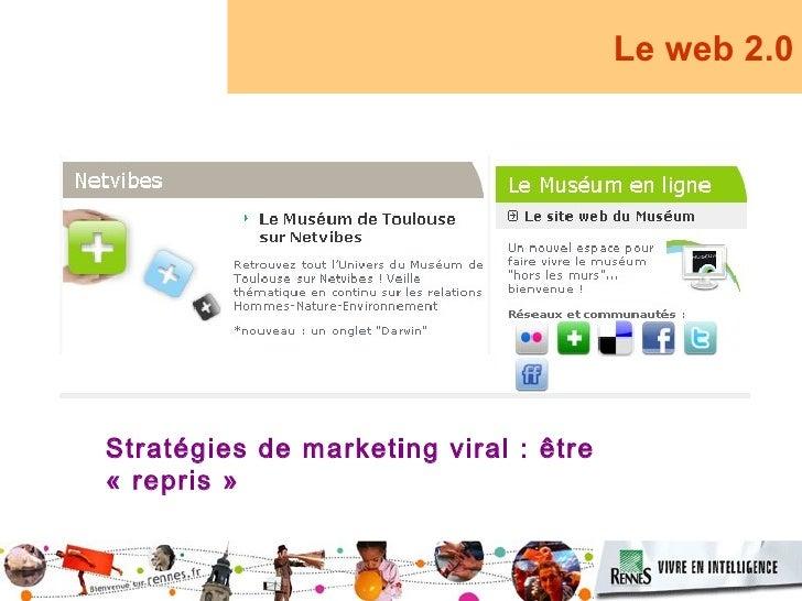 Le web 2.0     Stratégies de marketing viral : être «repris»