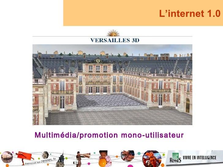 L'internet 1.0     Multimédia/promotion mono-utilisateur