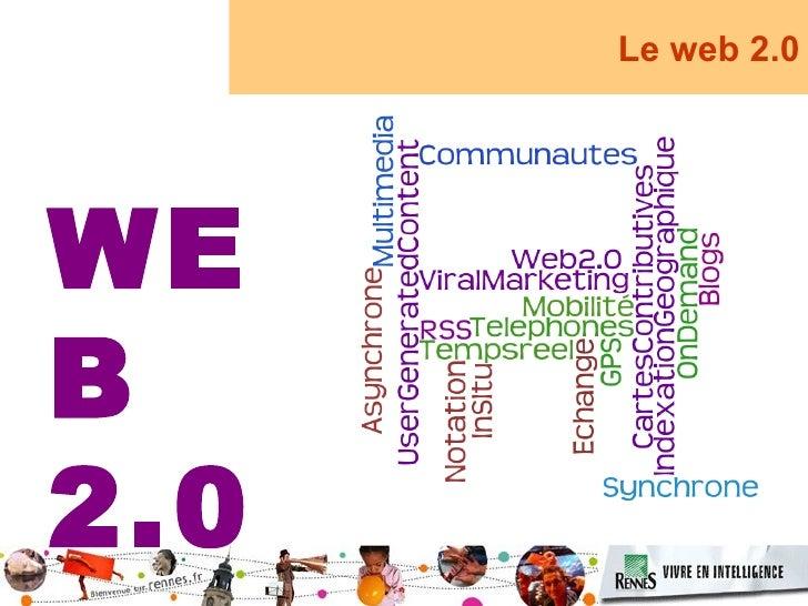 Le web 2.0     WE B 2.0
