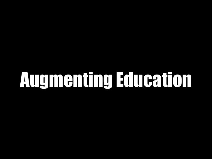 Augmenting Education