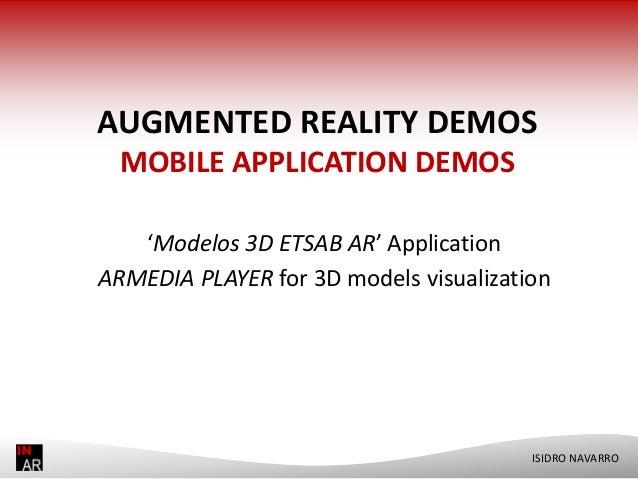 AUGMENTED REALITY DEMOS MOBILE APPLICATION DEMOS 'Modelos 3D ETSAB AR' Application ARMEDIA PLAYER for 3D models visualizat...