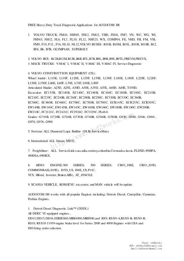 http://www.obd2works.com FREE Heavy-Duty Truck Diagnostic Applications for AUGOCOM H8 1. VOLVO TRUCK: FM10, NH565, FH12, F...