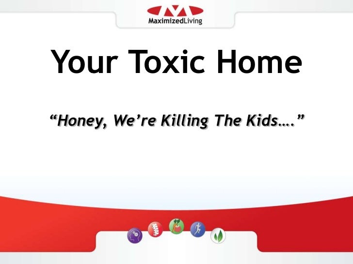 """Your Toxic Home<br />""""Honey, We're Killing The Kids….""""<br />"""
