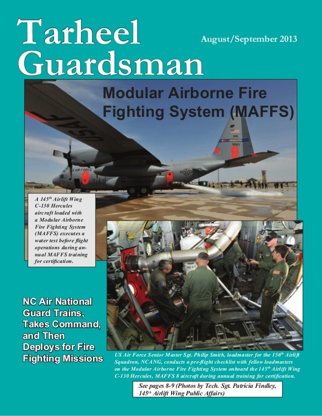 Tarheel Guardsman August/September 2013 Modular Airborne Fire Fighting System (MAFFS) NC Air National Guard Trains, Takes ...