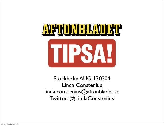 Stockholm AUG 130204                               Linda Constenius                       linda.constenius@aftonbladet.se ...