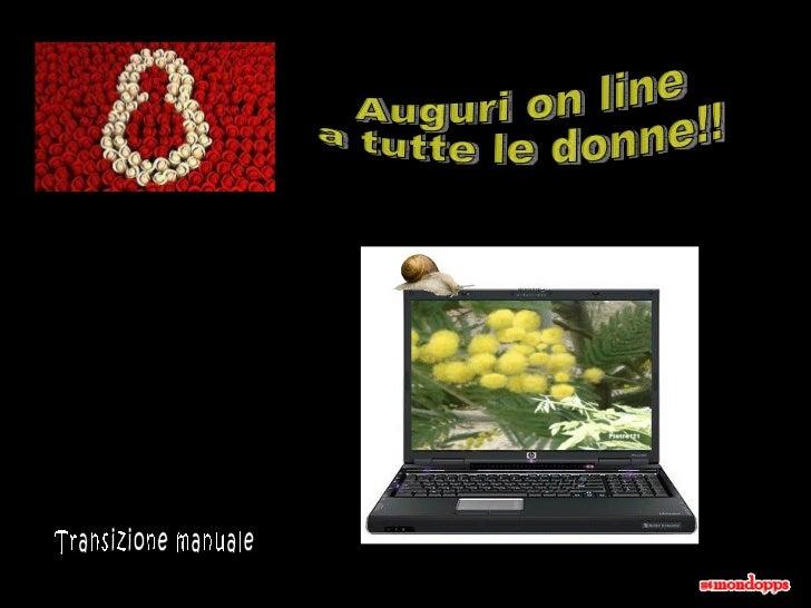 Transizione manuale Auguri on line a tutte le donne!!