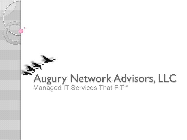 Augury Network Advisors, LLC Managed IT Services That FiT TM