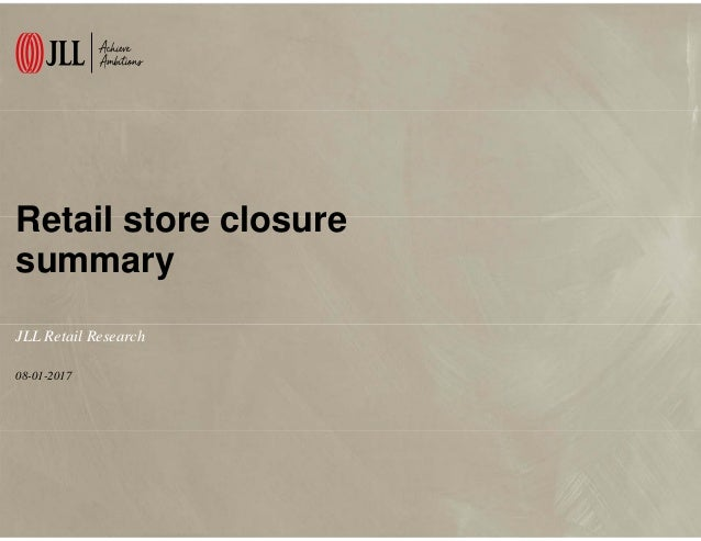 Retail store closure summary 08-01-2017 JLL Retail Research