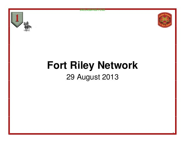 UNCLASSIFIED//FOUO F t Ril N t kFort Riley Network 29 August 2013g 1