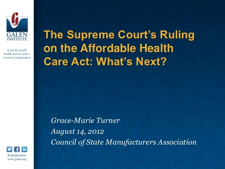 The Supreme Court's Ruling   A not-for-profit health and tax policy                         on the Affordable Health      ...