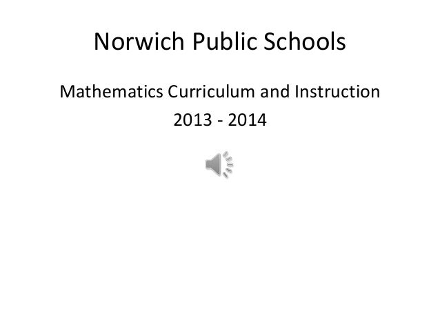 Norwich Public Schools Mathematics Curriculum and Instruction 2013 - 2014