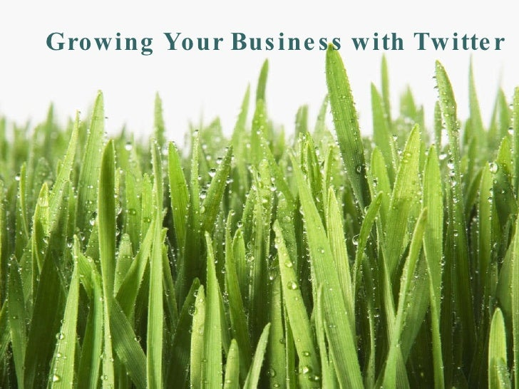 Growing Your Business with Twitter