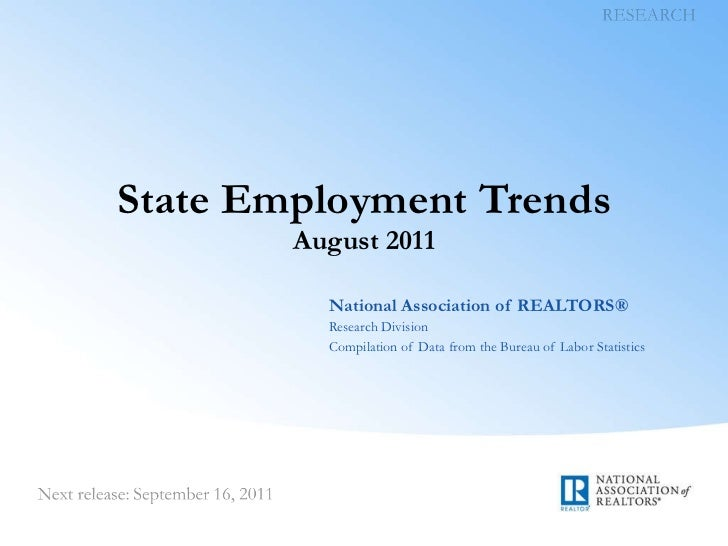 State Employment Trends August 2011 National Association of REALTORS® Research Division Compilation of Data from the Burea...