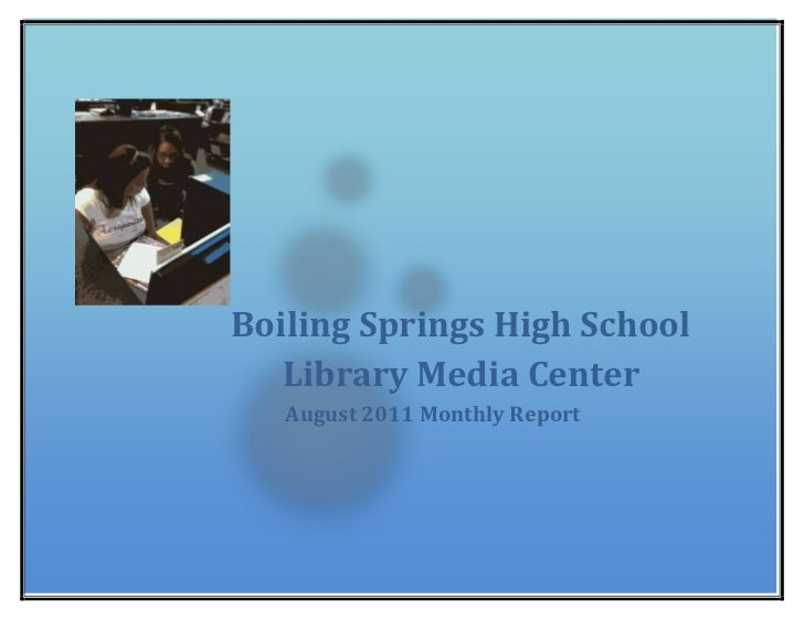 Boiling Springs High School Library Media CenterAugust 2011 Monthly Report 26384251739084<br />Boiling Springs High School...