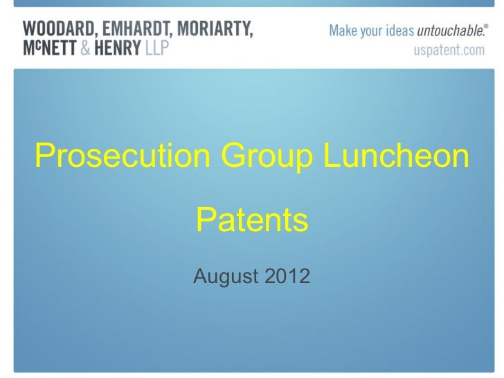 Prosecution Group Luncheon         Patents         August 2012