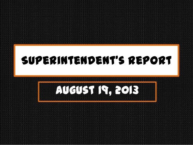 Superintendent's Report August 19, 2013