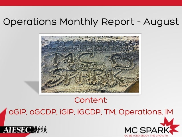 Operations Monthly Report - August Content: oGIP, oGCDP, iGIP, iGCDP, TM, Operations, IM