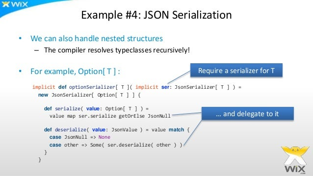 Example #4: JSON Serialization • We can also handle nested structures – The compiler resolves typeclasses recursively! • F...