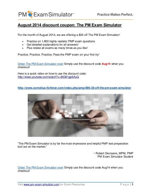 Visit www.pm-exam-simulator.com for Exam Resources P a g e   1 August 2014 discount coupon: The PM Exam Simulator For the ...