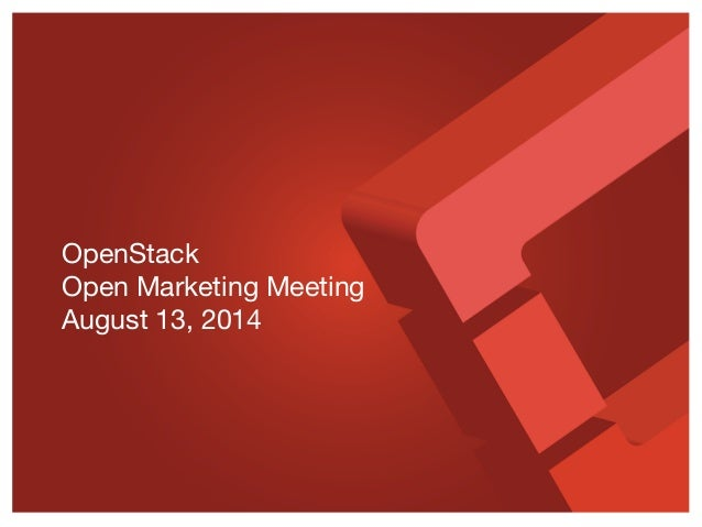 OpenStack Open Marketing Meeting August 13, 2014