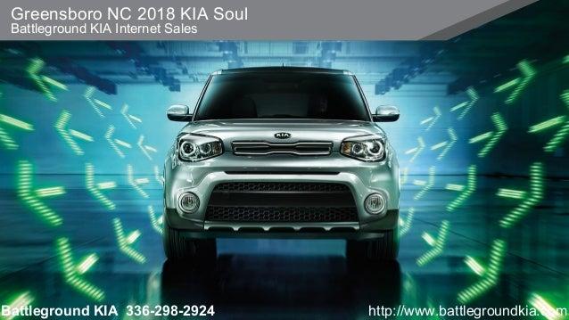 Greensboro NC 2018 KIA Soul Battleground KIA Internet Sales Battleground KIA  336 298 2924 ...