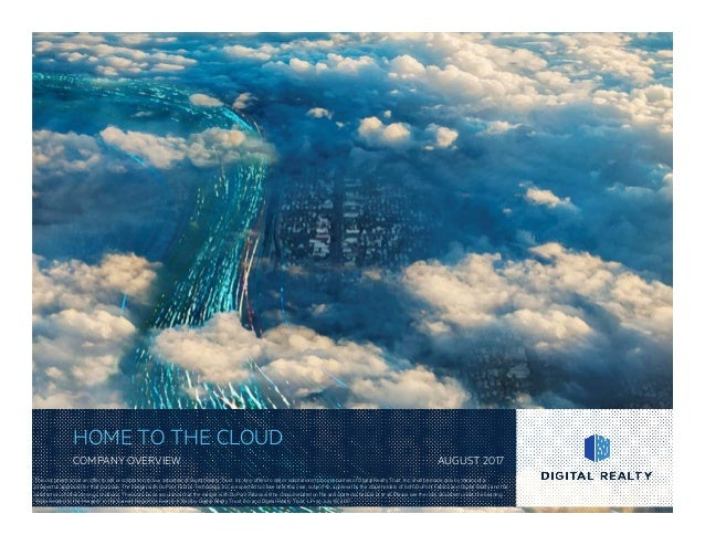 HOME TO THE CLOUD COMPANY OVERVIEW AUGUST 2017 This document is not an offer to sell or solicitation to buy securities of ...
