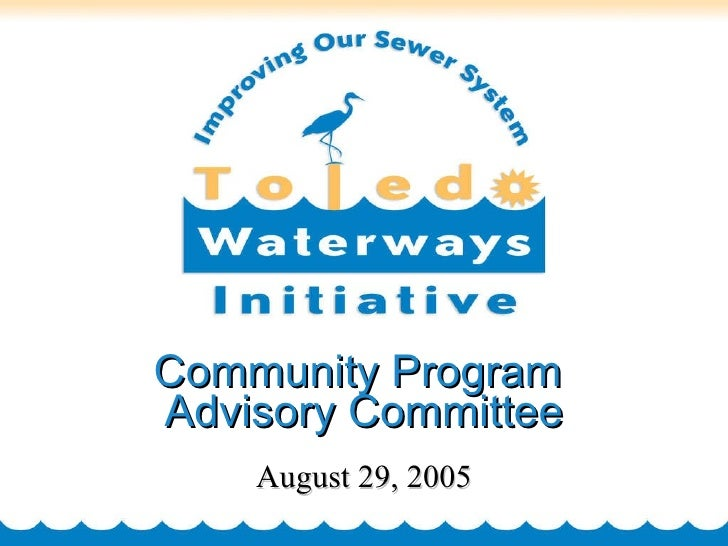 Community Program  Advisory Committee August 29, 2005