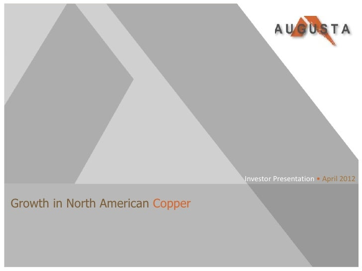Investor Presentation • April 2012Growth in North American CopperTSX/NYSE AMEX:AZC