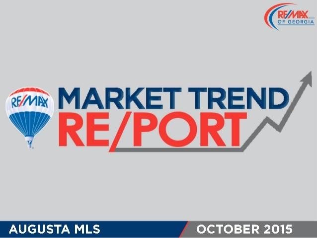 m. : MARKET TREND/  ' Y RE PORT  AUGUSTA MLS OCTOBER 2015