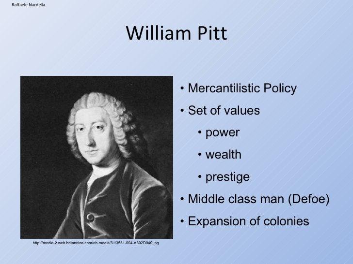 William Pitt Raffaele Nardella http://media-2.web.britannica.com/eb-media/31/3531-004-A302D040.jpg   <ul><li>Mercantilisti...