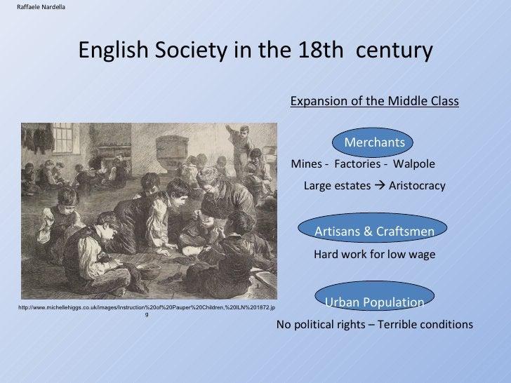 <ul><li>Expansion of the Middle Class </li></ul><ul><li>Merchants </li></ul><ul><li>Mines -  Factories -  Walpole </li></u...