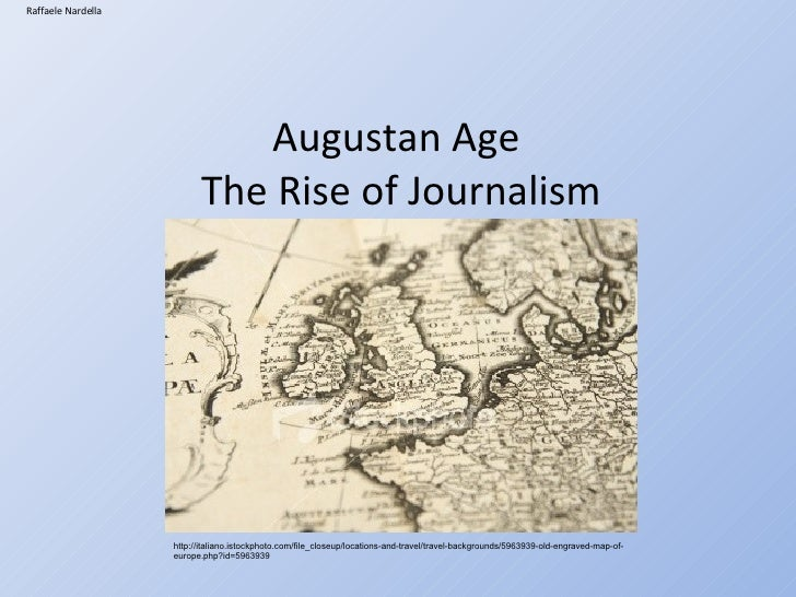Augustan Age  The Rise of Journalism Raffaele Nardella http://italiano.istockphoto.com/file_closeup/locations-and-travel/t...