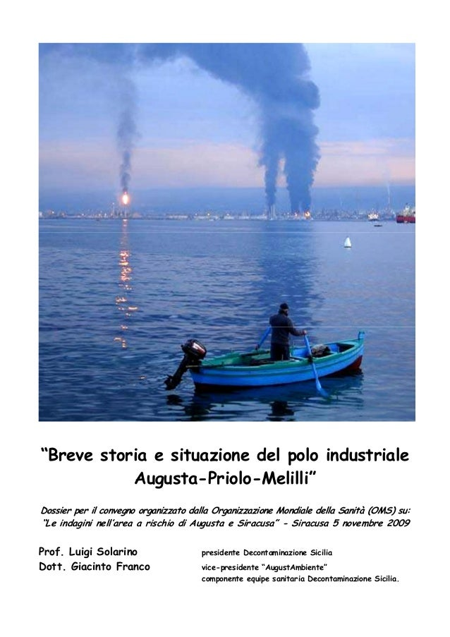 """""""Breve storia e situazione del polo industriale Augusta-Priolo-Melilli"""" Dossier per il convegno organizzato dalla Organizz..."""