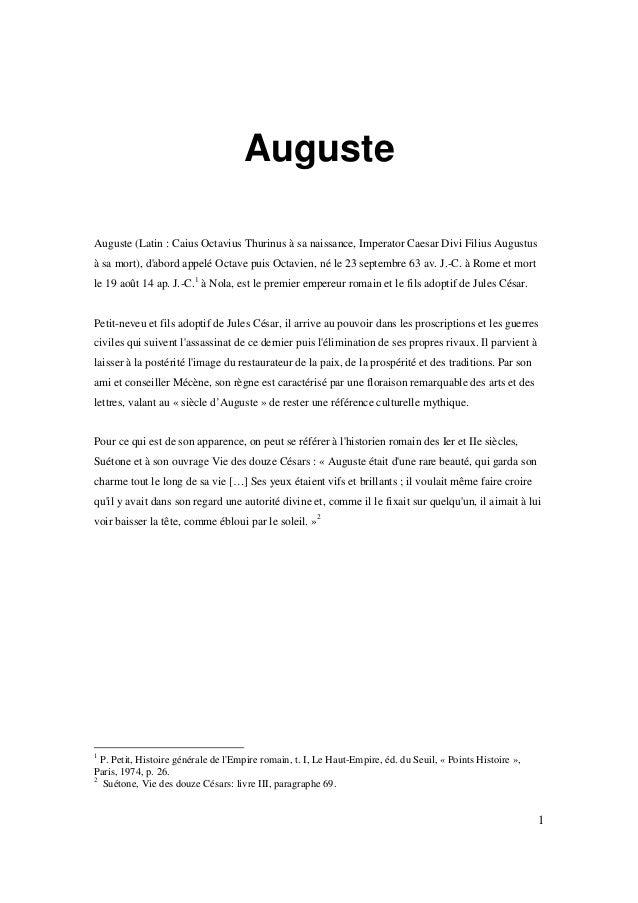 Auguste Auguste (Latin : Caius Octavius Thurinus à sa naissance, Imperator Caesar Divi Filius Augustus à sa mort), d'abord...