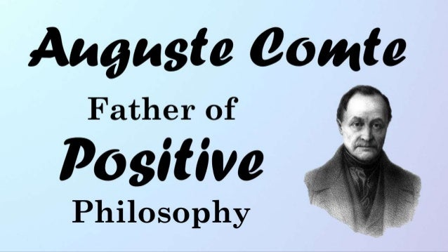 Auguste Comte:  Father of Positive Philosophy