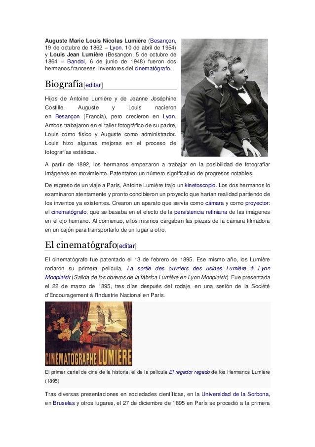 Auguste Marie Louis Nicolas Lumière (Besançon, 19 de octubre de 1862 – Lyon, 10 de abril de 1954) y Louis Jean Lumière (Be...