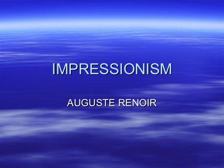 IMPRESSIONISM AUGUSTE RENOIR